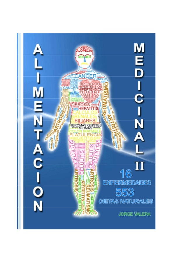 ALIMENTACION MEDICINAL II JORGE VALERAALIMENTACIONMEDICINAL II16 EnfermedadesFebrero 2011JORGE VALERA