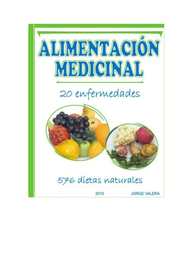 ALIMENTACION MEDICINAL               JORGE VALERAALIMENTACION       MEDICINAL     20 enfermedades(Primera parte)  Mayo 201...
