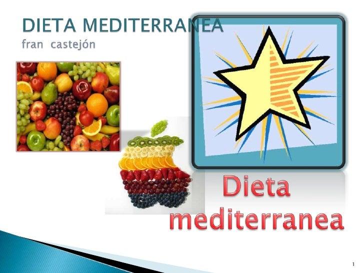1<br />DIETA MEDITERRANEAfrancastejón<br />Dieta  mediterranea<br />