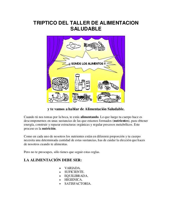 TRIPTICO DEL TALLER DE ALIMENTACION                    SALUDABLE                 y te vamos a hablar de Alimentación Salud...