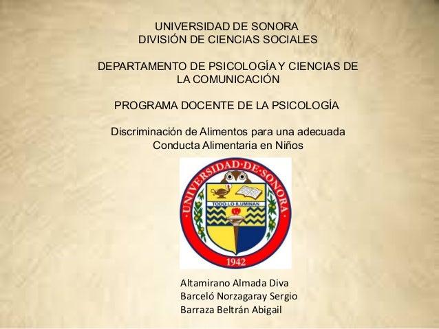 UNIVERSIDAD DE SONORA       DIVISIÓN DE CIENCIAS SOCIALESDEPARTAMENTO DE PSICOLOGÍA Y CIENCIAS DE           LA COMUNICACIÓ...