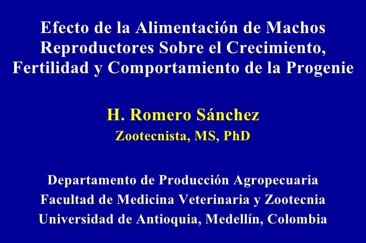 Efecto de la Alimentación de Machos Reproductores Sobre el Crecimiento, Fertilidad y Comportamiento de la Progenie H. Rome...