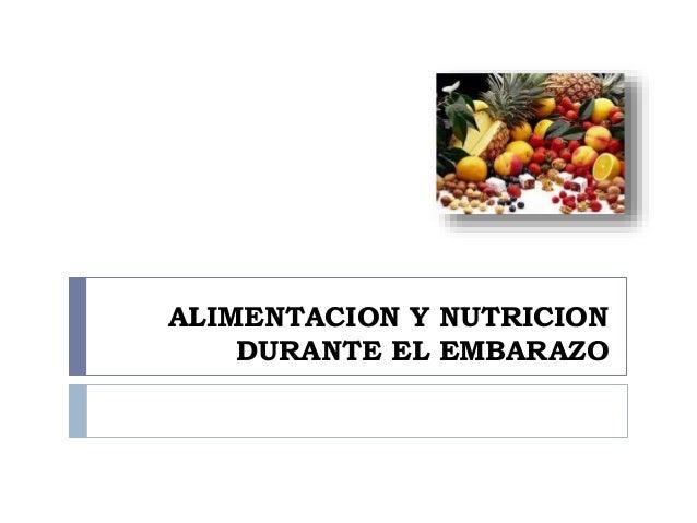 ALIMENTACION Y NUTRICION DURANTE EL EMBARAZO