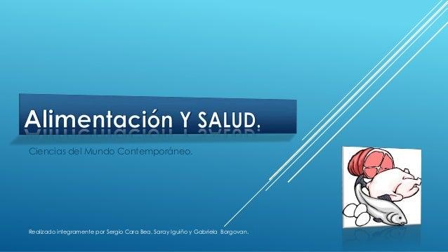 Ciencias del Mundo Contemporáneo.Realizado integramente por Sergio Cara Bea, Saray Iguiño y Gabriela Borgovan.