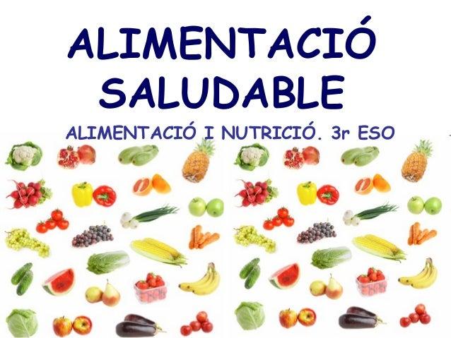 ALIMENTACIÓ SALUDABLE ALIMENTACIÓ I NUTRICIÓ. 3r ESO