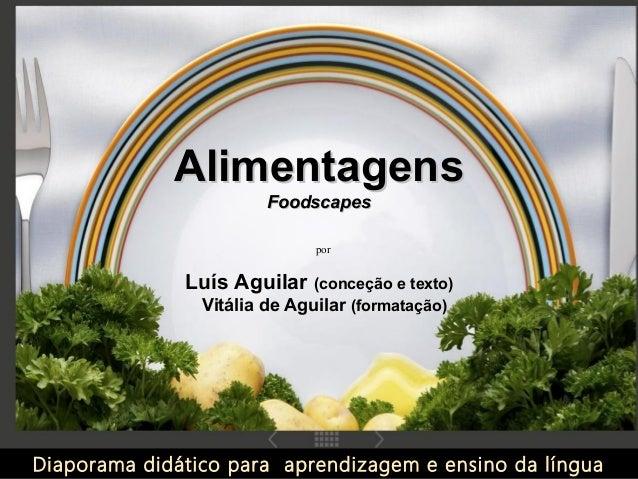 Alimentagens                        Foodscapes                              por              Luís Aguilar (conceção e text...