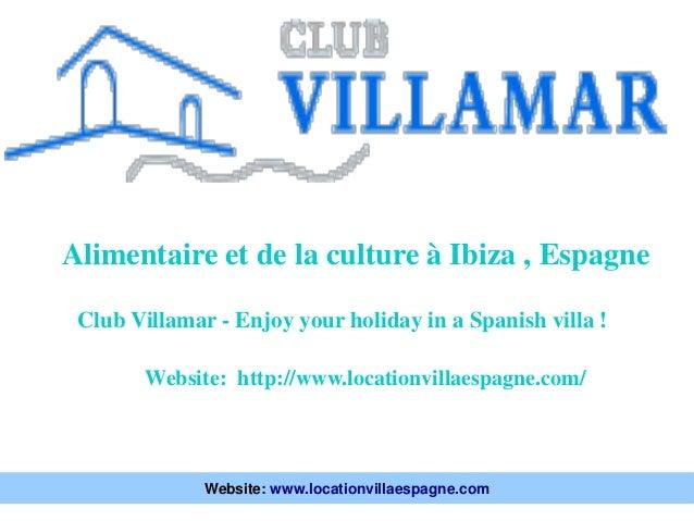 Alimentaire et de la culture à Ibiza , Espagne Website: http://www.locationvillaespagne.com/ Club Villamar - Enjoy your ho...