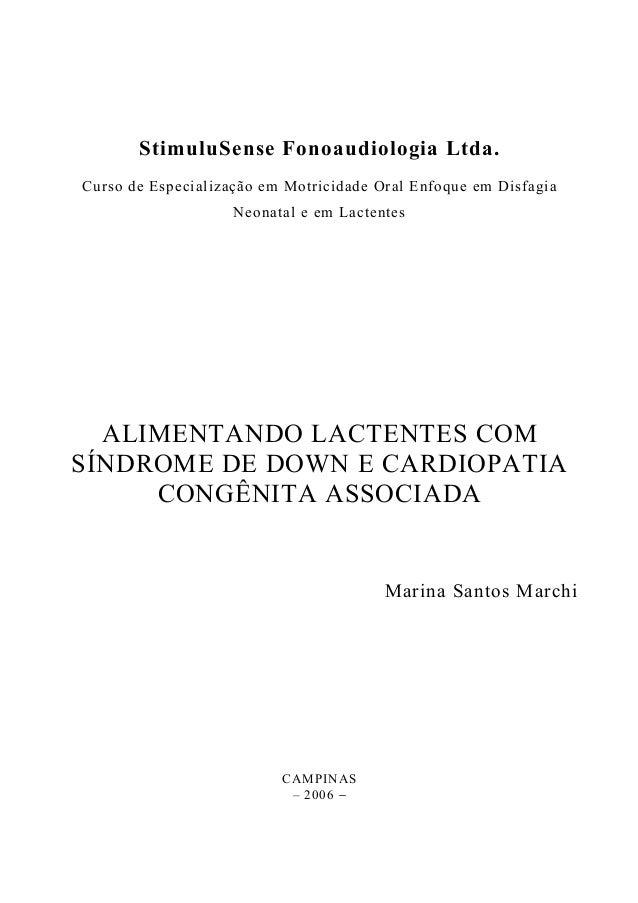 StimuluSense Fonoaudiologia Ltda. Curso de Especialização em Motricidade Oral Enfoque em Disfagia Neonatal e em Lactentes ...
