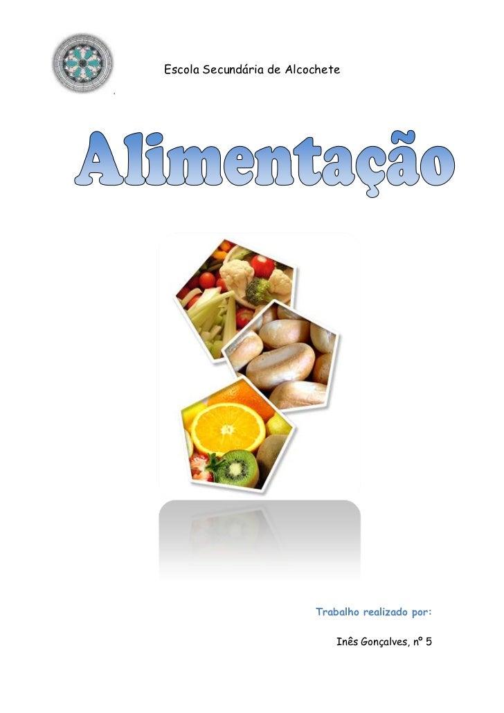 Escola Secundária de Alcochete                         Trabalho realizado por:                             Inês Gonçalves,...