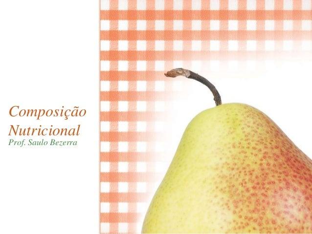 Composição Nutricional Prof. Saulo Bezerra