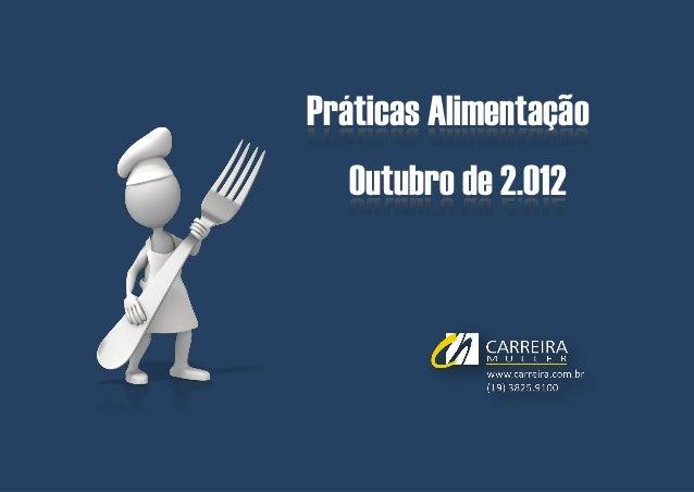 Bolsa Estágio e Trainees | Abril de 2.012Práticas Alimentação  Outubro de 2.012        © Carreira Müller | Divisão de Pesq...