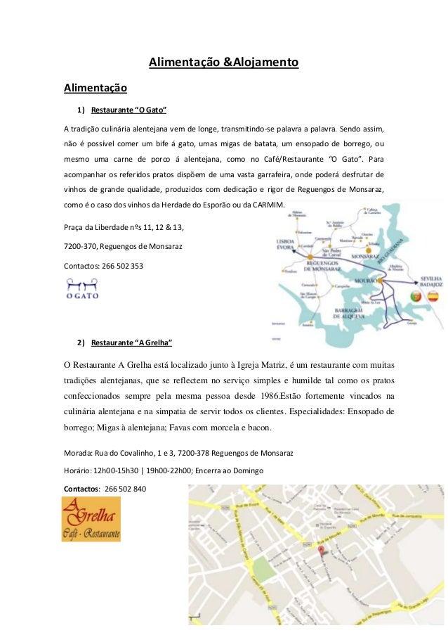 """Alimentação &AlojamentoAlimentação   1) Restaurante """"O Gato""""A tradição culinária alentejana vem de longe, transmitindo-se ..."""