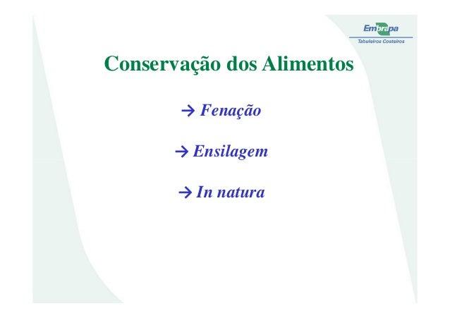 → Fenação→ EnsilagemConservação dos Alimentos→ Ensilagem→ In natura