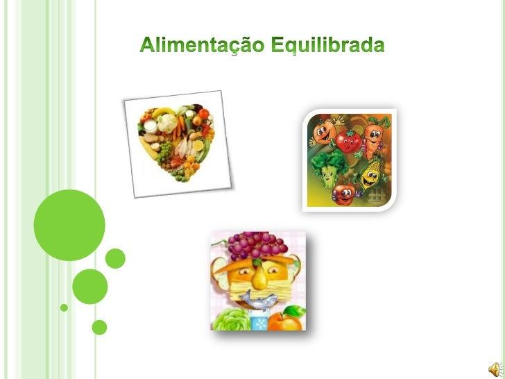 O que é uma alimentação equilibrada?As proteínasAs vitaminasOs carbonatosAs fibras e a águaPirâmide alimentar