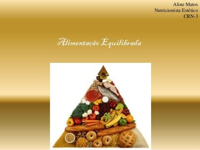 Alimentação Equilibrada Aline Matos Nutricionista Estético CRN-3