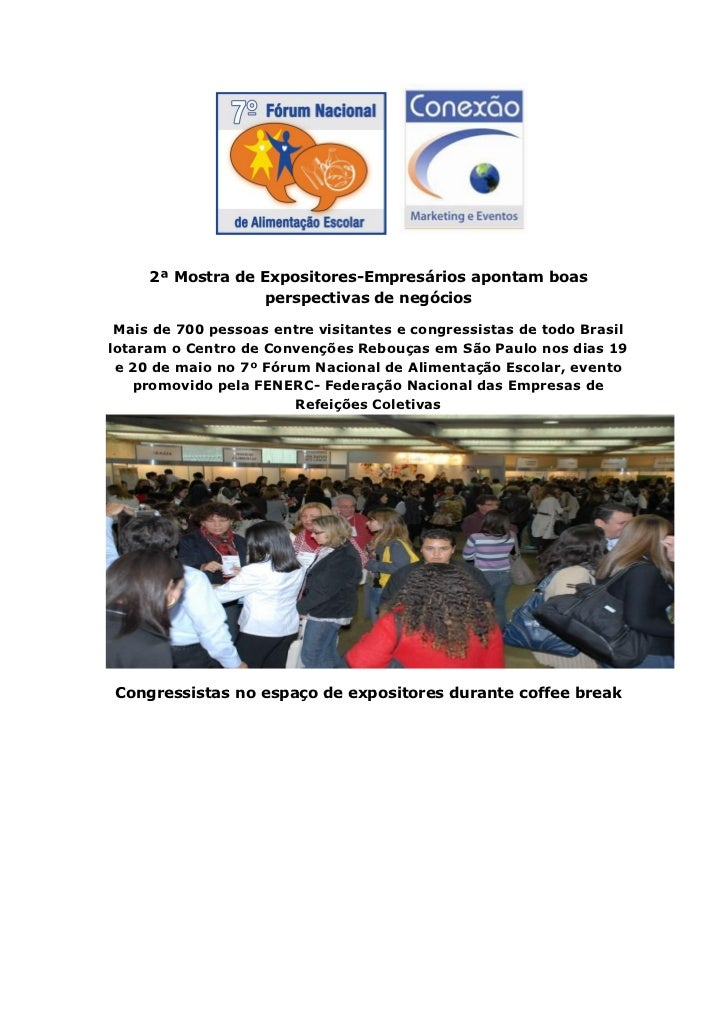 2ª Mostra de Expositores-Empresários apontam boas                  perspectivas de negócios Mais de 700 pessoas entre visi...