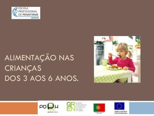 ALIMENTAÇÃO NAS CRIANÇAS DOS 3 AOS 6 ANOS.