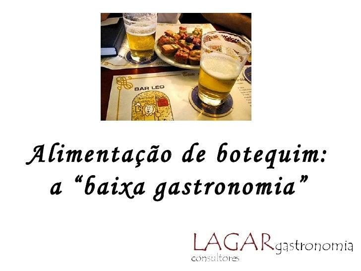 """Alimentação de botequim: a """"baixa gastronomia"""""""