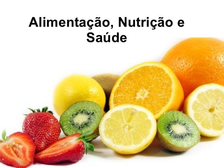 Alimentação, Nutrição e Saúde