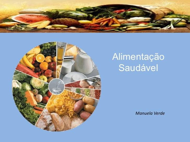 Alimentação Saudável<br />Manuela Verde<br />