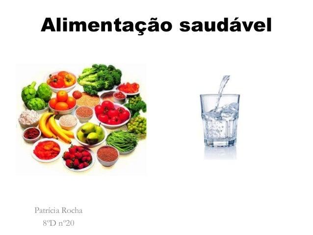 Alimentação saudável Patrícia Rocha 8ºD nº20