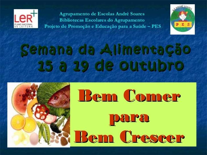 Agrupamento de Escolas André Soares         Bibliotecas Escolares do Agrupamento  Projeto de Promoção e Educação para a Sa...