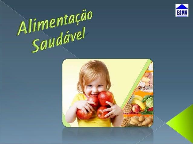A alimentação saudável é comer bem e de forma equilibrada para que os adultos mantenham o peso ideal e as crianças se dese...