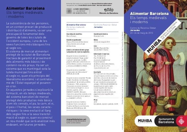 museuhistoria.bcn.catfacebook.com/barcelonaculturatwitter.com/bcnculturaAlimentar BarcelonaEls temps medievalsi modernsAli...