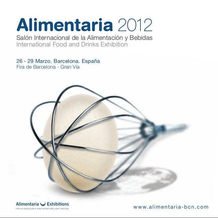 Salón Internacional de la Alimentación y BebidasInternational Food and Drinks Exhibition26 - 29 Marzo, Barcelona. EspañaFi...