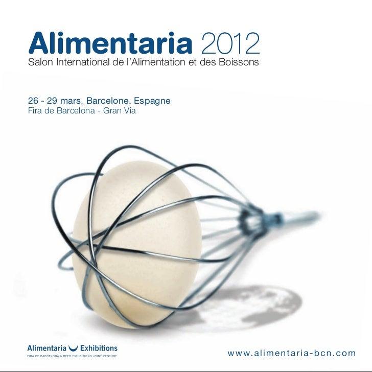 Salon International de l'Alimentation et des Boissons26 - 29 mars, Barcelone. EspagneFira de Barcelona - Gran Via