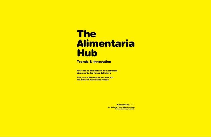 TheAlimentariaHubTrends & InnovationEste año en Alimentaria te mostramoscómo serán las ferias del futuroThis year at Alime...