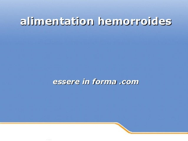 Powerpoint Templates Page 1Powerpoint Templates alimentation hemorroidesalimentation hemorroides essere in forma .comesser...