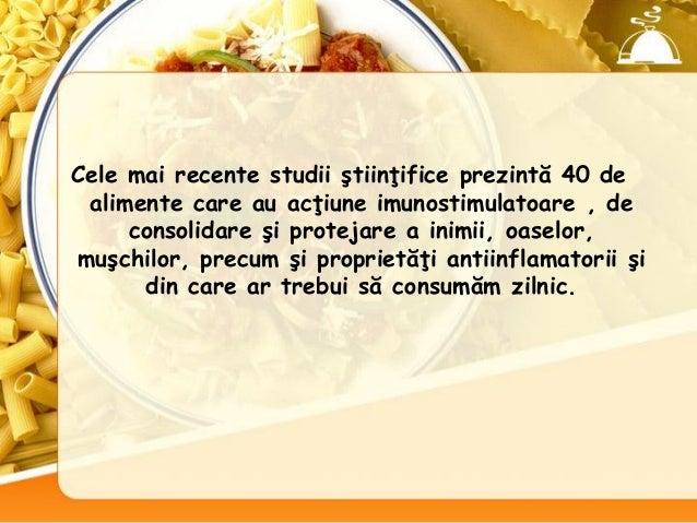 Cele mai recente studii ştiinţifice prezintă 40 de alimente care au acţiune imunostimulatoare , de consolidare şi protejar...