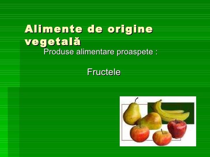 Alimente de  origine vegetală Produse alimentare proaspete : Fructele