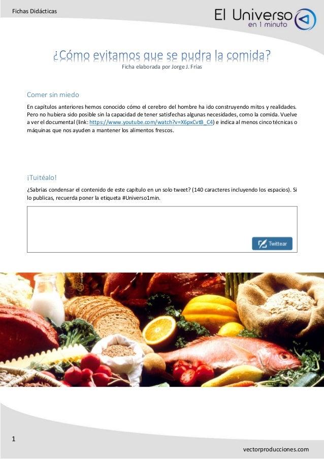 1 Fichas Didácticas vectorproducciones.com Ficha elaborada por Jorge J. Frías Comer sin miedo En capítulos anteriores hemo...