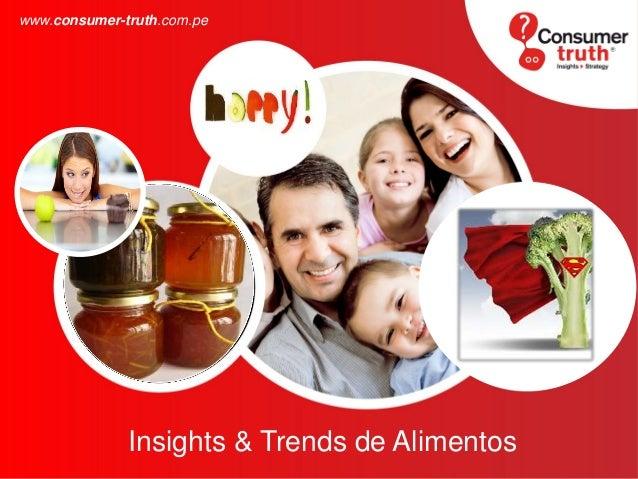 Insights & Trends de Alimentos www.consumer-truth.com.pe