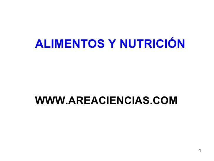 WWW.AREACIENCIAS.COM ALIMENTOS Y NUTRICIÓN