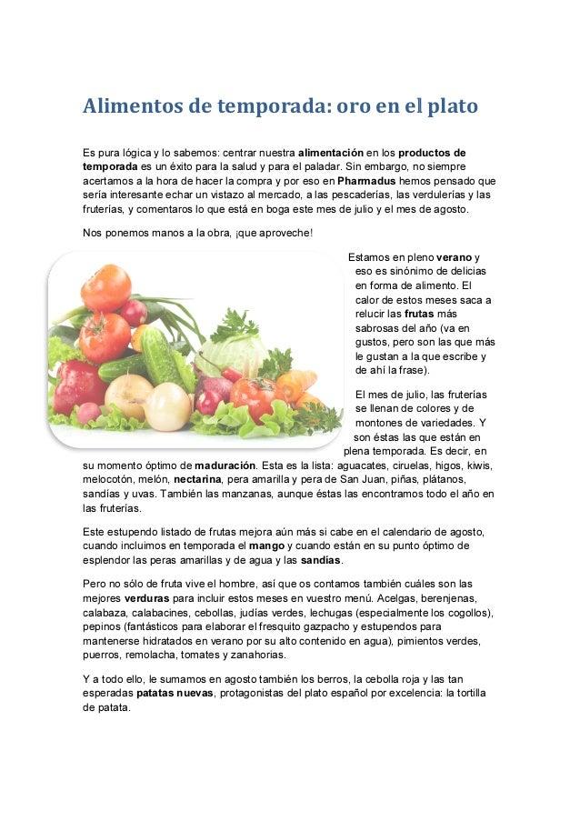 Alimentos de temporada: oro en el plato Es pura lógica y lo sabemos: centrar nuestra temporada es un éxito para la salud y...
