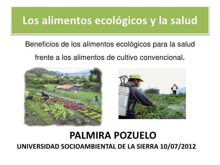 Los alimentos ecológicos y la salud  Beneficios de los alimentos ecológicos para la salud     frente a los alimentos de cu...