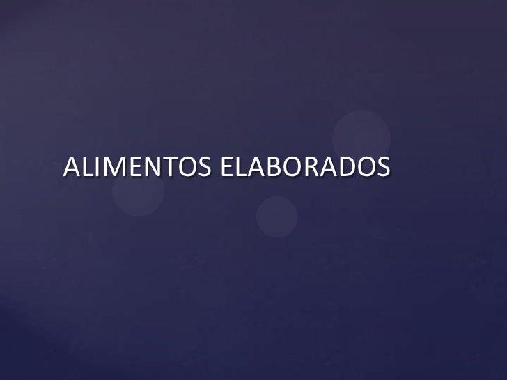 ALIMENTOS ELABORADOS