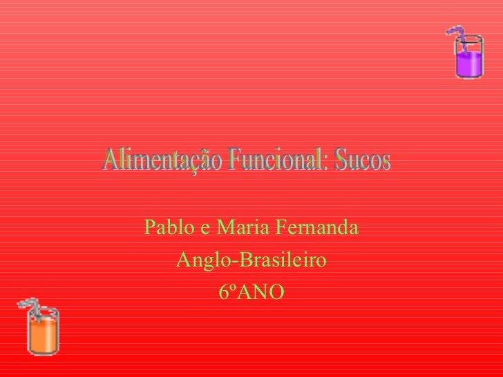 Pablo e Maria Fernanda   Anglo-Brasileiro        6ºANO