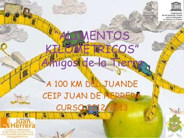 """""""ALIMENTOS KILOMÉTRICOS""""Amigos de la Tierra A 100 KM DEL JUANDECEIP JUAN DE HERRERA   CURSO 2012/2013"""