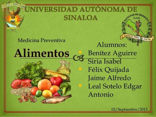 Medicina Preventiva Alumnos:  Benítez Aguirre Siria Isabel  Félix Quijada Jaime Alfredo  Leal Sotelo Edgar Antonio 02/S...