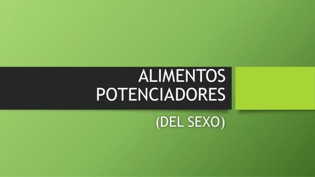 ALIMENTOSPOTENCIADORES(DEL SEXO)