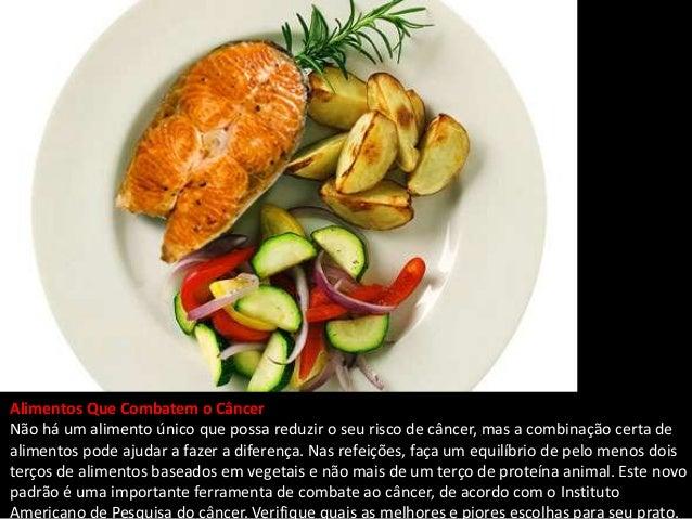 Alimentos Que Combatem o CâncerNão há um alimento único que possa reduzir o seu risco de câncer, mas a combinação certa de...