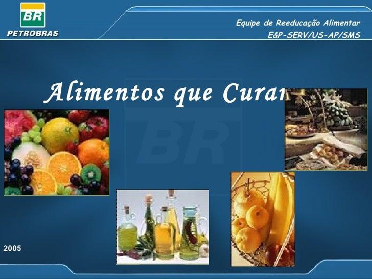 Equipe de Reeducação Alimentar                            E&P-SERV/US-AP/SMS       Alimentos que Curam2005
