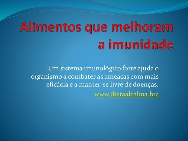Um sistema imunológico forte ajuda o organismo a combater as ameaças com mais eficácia e a manter-se livre de doenças. www...