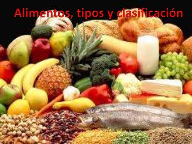 Tipos de alimentosSimples: formados por un   Compuestos: formado porsolo tipo de sustancia     mas de un tipo de nutriente...