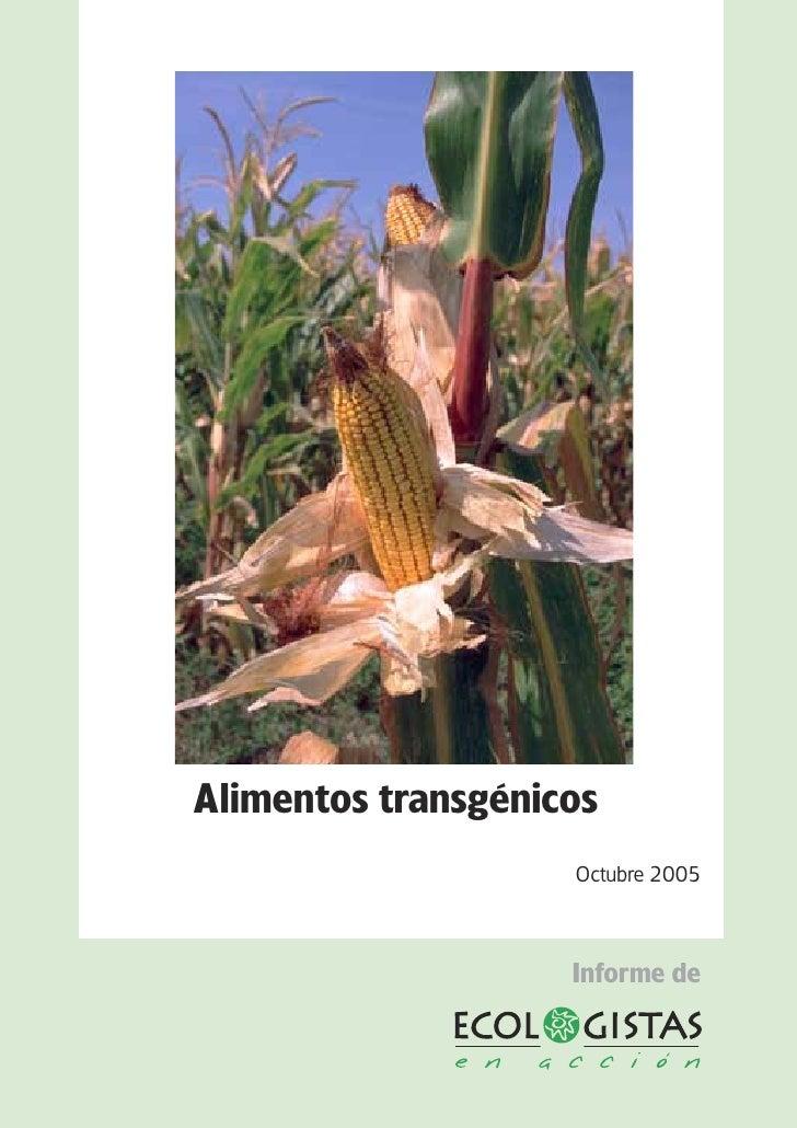 Alimentos transgénicos                    Octubre 2005                    Informe de