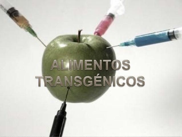 Los alimentos transgénicos son aquellos que fueron producidos a partir de un organismo modificado genéticamente mediante i...